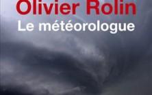 Olivier_Rolin_Le Météorologue