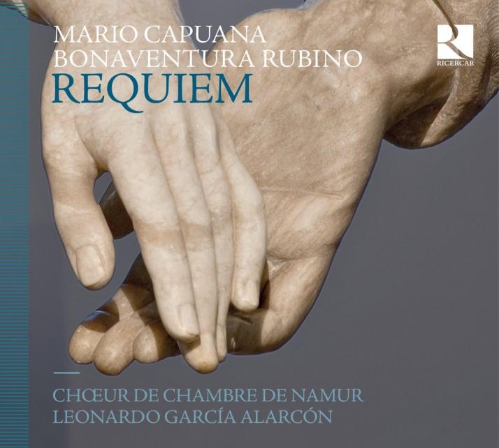 Capuana Rubino Requiem Chœur de Chambre de Namur Leonardo Garcia Alarcon