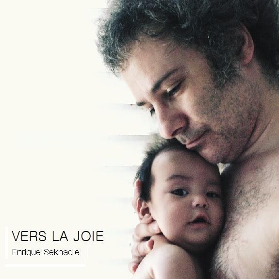 Enrique Seknadje - Vers la joie